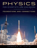Physics for Scientists and Engineers  Foundations and Connections