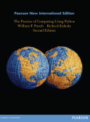 Practice of Computing Using Python, The: Pearson New International Edition