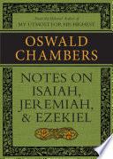 Notes on Isaiah  Jeremiah  and Ezekiel Book