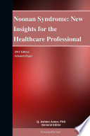 Noonan Syndrome: New Insights for the Healthcare Professional: 2011 Edition