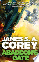 Abaddon's Gate  : Book 3 of the Expanse (now a major TV series on Netflix)