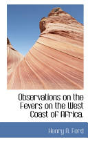 Observations on the Fevers on the West Coast of Africa