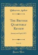 The British Quarterly Review Vol 53