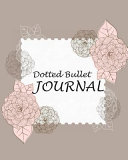Dotted Bullet Journal 8 x10  Blank Notebook 0 25 Inches Dot Grid With 150 Pages