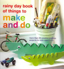 Pdf Rainy Day Book of Things to Make and Do