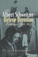 The Albert Schweitzer   Helene Bresslau Letters  1902 1912
