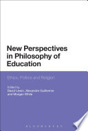 New Perspectives in Philosophy of Education  : Ethics, Politics and Religion