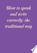 How to speak and write correctly: the traditional way