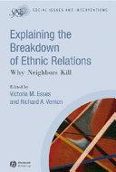 Explaining the Breakdown of Ethnic Relations