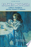 """Father Hunger: Fathers, Daughters, and the Pursuit of Thinness"" by Margo Maine, Craig Johnson"