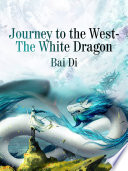 Journey to the West-The White Dragon