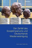 Der Zerfall des Sowjetimperiums und Deutschlands Wiedervereinigung