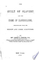 The Guilt of Slavery and the Crime of Slaveholding Book