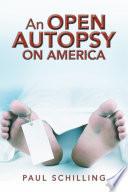 An Open Autopsy on America