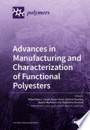 Advances in Manufacturing and Characterization of Functional Polyesters Book