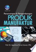 Perancangan dan Pengembangan Produk Manufaktur