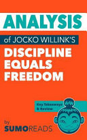 Analysis of Jocko Willink's Discipline Equals Freedom
