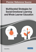 Multifaceted Strategies for Social Emotional Learning and Whole Learner Education