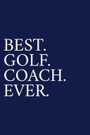Best  Golf  Coach  Ever