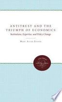 Antitrust and the Triumph of Economics