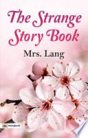 THE STRANGE STORY BOOK