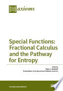 Special Functions  Fractional Calculus and the Pathway for Entropy