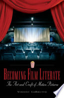Becoming Film Literate  The Art and Craft of Motion Pictures Book