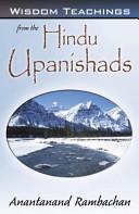 Wisdom Teachings from the Hindu Upanishads