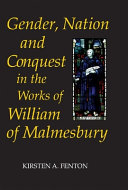 Gender  Nation and Conquest in the Works of William of Malmesbury