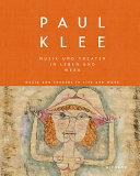 Paul Klee   Musik und Theater in Leben und Werk