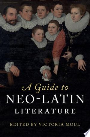 A Guide to Neo-Latin Literature Free eBooks - Free Pdf Epub Online
