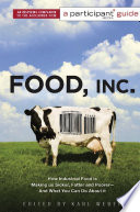 """Food Inc.: A Participant Guide: How Industrial Food is Making Us Sicker, Fatter, and Poorer-And What You Can Do About It"" by Participant Media, Karl Weber"