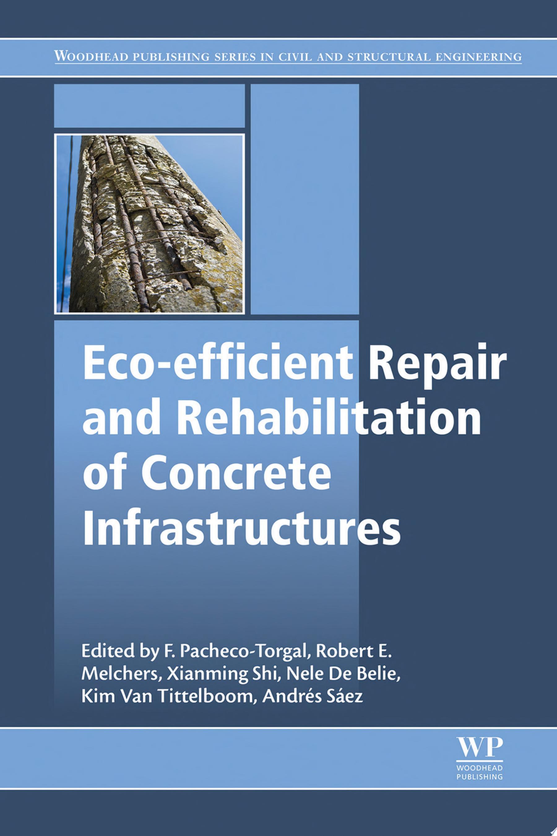 Eco efficient Repair and Rehabilitation of Concrete Infrastructures