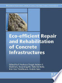 Eco-efficient Repair and Rehabilitation of Concrete Infrastructures