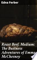 Roast Beef  Medium  The Business Adventures of Emma McChesney