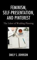 Feminism  Self Presentation  and Pinterest