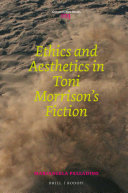 Ethics and Aesthetics in Toni Morrison's Fiction