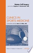 Rotator Cuff Surgery  An Issue of Clinics in Sports Medicine   E Book