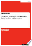 The Role of Turkey in the European Energy Policy  Problems and Perspectives Book