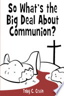 So What s the Big Deal About Communion