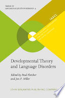 Developmental Theory and Language Disorders