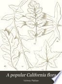 A Popular California Flora  Or  Manual of Botany for Beginners