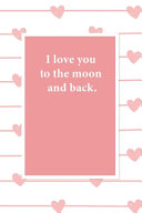 I Love You to the Moon and Back  Book