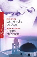 La mémoire du coeur - L'appel du destin (Harlequin Passions) [Pdf/ePub] eBook