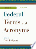 """""""A Guide to Federal Terms and Acronyms"""" by Don Philpott"""