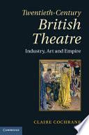 Twentieth Century British Theatre