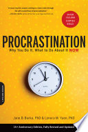 """Procrastination: Why You Do It, What to Do About It Now"" by Jane B. Burka, Lenora M. Yuen"