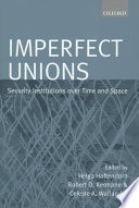 Imperfect Unions  : Security Institutions Over Time and Space