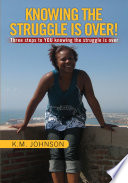 Knowing the Struggle Is Over!