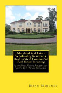 Maryland Real Estate Wholesaling Residential Real Estate Commercial Real Estate Investing